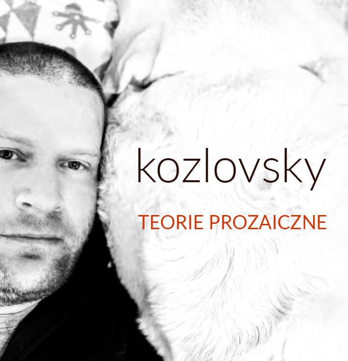Teorie prozaiczne - eseje - kozlovsky
